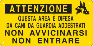 "Cartello ""Area difesa da cani da guardia addestrati"""