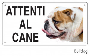 "Cartello ""Attenti al cane"" - Bulldog"
