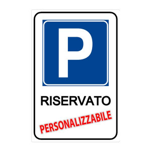 """Cartello """"Parcheggio Riservato"""" (Personalizzabile)"""