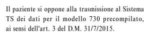Il paziente si oppone alla trasmissione al Sistema TS dei dati per il modello 730 precompilato, ai sensi dell'art. 3 del D.M. 31/7/2015.