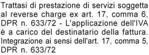 Trattasi di prestazione di servizi soggetta al reverse charge ex art. 17, comma 6, DPR n. 633/72 - L'applicazione dell'IVA è a carico del destinatario della fattura. Integrazione ai sensi dell'art. 17, comma 5, DPR n. 633/72