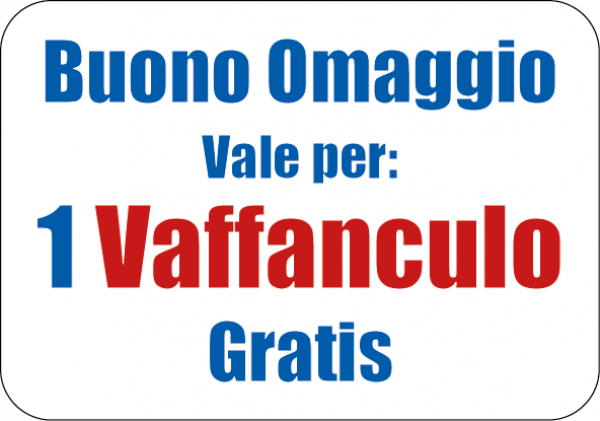 Adesivo buono omaggio per un vaffanculo gratis for Buoni omaggio